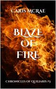 Blaze of Fire (Chronicles of Quiliaris 3)